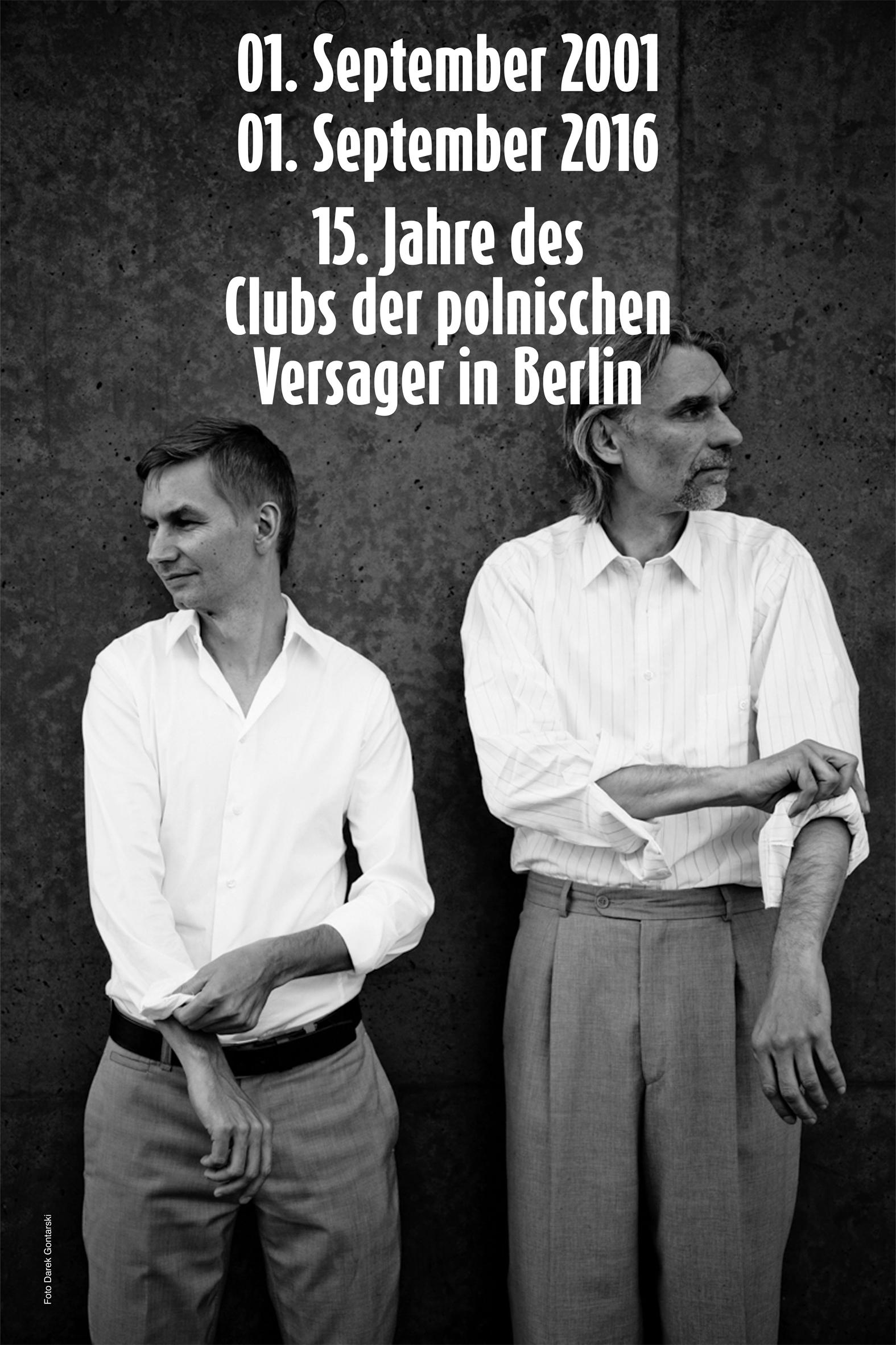 2001 - 2016: 15 Jahre des Clubs der Polnischen Versager in Berlin